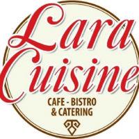 Lara Cuisine Cafe Bistro & Catering