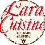 Lara Cuisine Cafe - Bistro & Catering